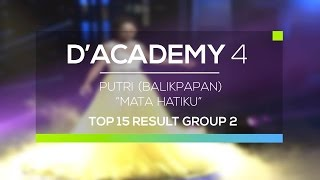 Video Putri, Balikpapan - Mata Hatiku (D'Academy 4 Top 15 Result Group 2) MP3, 3GP, MP4, WEBM, AVI, FLV Januari 2019