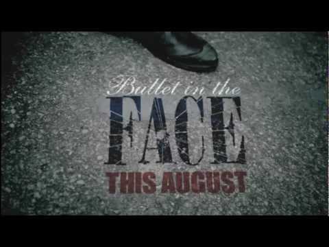 Bullet in the Face Teaser