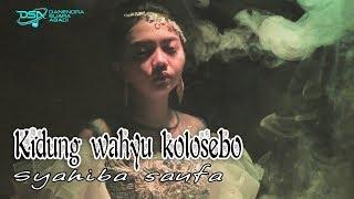 Video Syahiba Saufa - Kidung Wahyu Kolosebo [OFFICIAL] MP3, 3GP, MP4, WEBM, AVI, FLV Agustus 2019