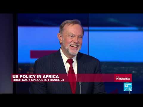 Assistant US Secretary of State Tibor Nagy on US policy in Africa