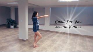 Good For You -Selena Gomez- DANCE -Choreography Viviane
