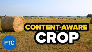 How To Use The CONTENT-AWARE CROP - Crop and Straighten Photos in Photoshop