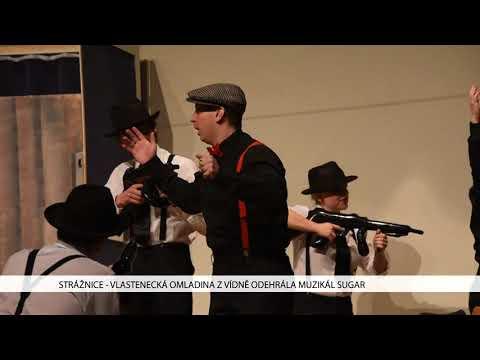 TVS: Strážnice - Vlastenecká omladina z Vídně odehrála muzikál Sugar