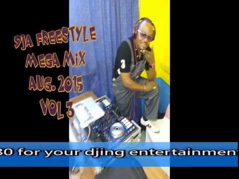 2015 AUGUST NAIJA FREESTYLE  MEGAMIX VOL 3 BY DJ CHOPLIFE
