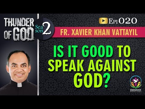Thunder of God | Fr. Xavier Khan Vattayil | Season 2 | Episode 20