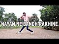 Nayan Ne Bandh Rakhine || Darshan Raval || Choreography By Kunal Patil