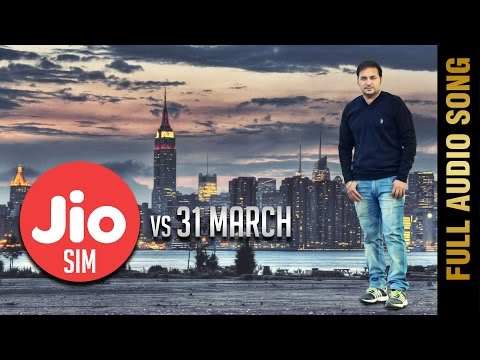 JIO Sim vs 31 March Songs mp3 download and Lyrics