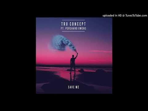 TRU Concept Save ftPershard (DJ ADRONX remix)