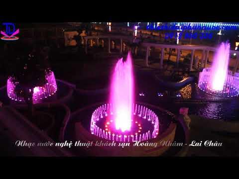 Nhạc nước nghệ thuật khách sạn Hoàng Nhâm - Lai Châu