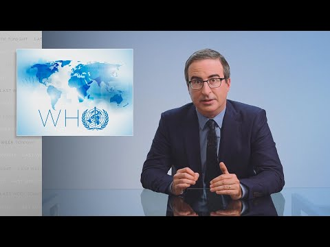 The World Health Organization: Last Week Tonight with John Oliver (HBO)