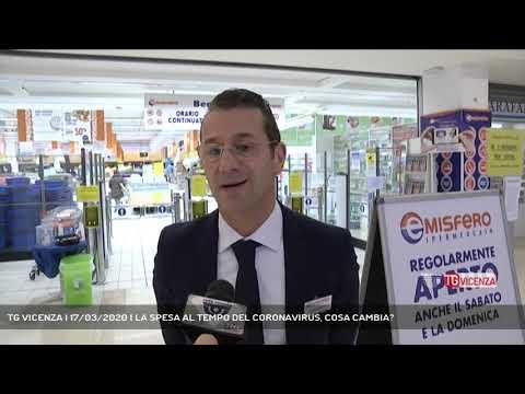 TG VICENZA | 17/03/2020 | LA SPESA AL TEMPO DEL CORONAVIRUS, COSA CAMBIA?