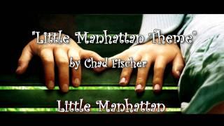 Little Manhattan Soundtrack - Theme Song by Chad Fischer