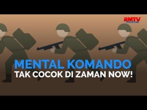 Mental Komando Tak Cocok Di Zaman Now!