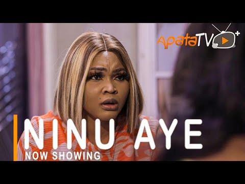 Ninu Aye Latest Yoruba Movie 2021 Drama Starring Femi Adebayo | Mercy Aigbe | Biola Adebayo