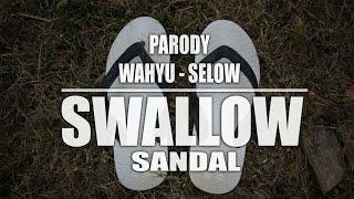 Video PARODY SELOW - WAHYU || VERSI SANDAL SWALLOW 🎶 MP3, 3GP, MP4, WEBM, AVI, FLV Desember 2018