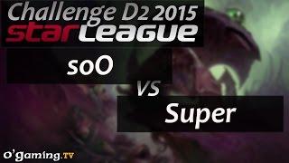 soO vs Super - Starleague 2015 Season 2 Challenge - Day 2