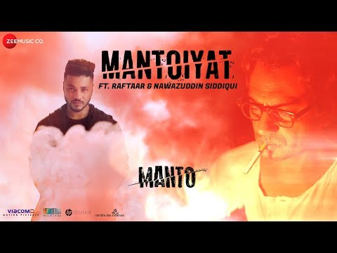 Raftaar x Nawazuddin Siddiqui - MANTOIYAT | Manto