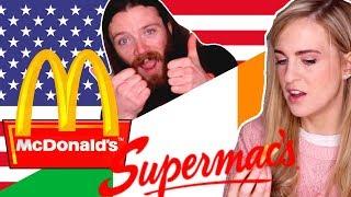 Irish People Try American McDonald's VS Irish Supermacs