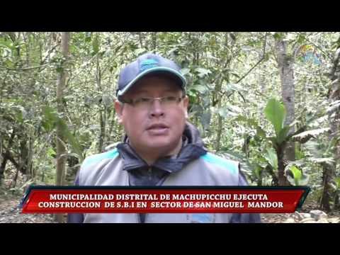 MUNICIPALIDAD DISTRITAL DE MACHUPICCHU EJECUTA  CONSTRUCCION DE S.B.I EN SECTOR DE SAN MIGUEL MANDOR