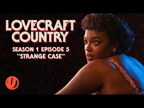 "HBO's LOVECRAFT COUNTRY Episode 5 Explained! Easter Eggs & Things You Missed From ""Strange Case"""