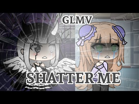 Shatter Me ~ Gacha Life Music Video  Part 4 Of Dynasty || Thanks For 5.4k Subs! (got copyrighted)