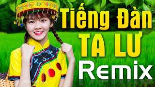 tieng-dan-ta-lu-chiec-khan-pieu-nhac-do-tay-bac-remix-nhac-cach-mang-thoi-bao-cap-dj-soi-dong
