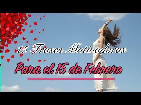 15 Frases De Motivación y Superación Para El 15 De Febrero