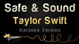 Video Taylor Swift feat. The Civil Wars - Safe & Sound (Karaoke Version) MP3, 3GP, MP4, WEBM, AVI, FLV Januari 2019