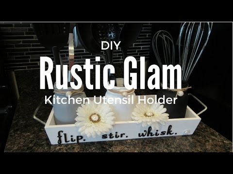 DIY Rustic Glam Kitchen Utensil Holder