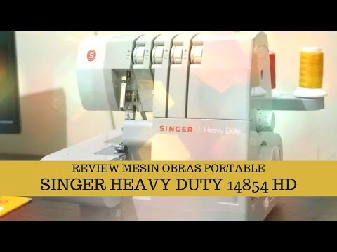 Review Mesin Obras Portable Singer Heavy Duty 14854 Hd