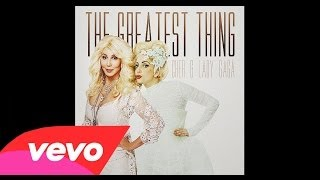 Cher - The Greatest Thing ft. Lady Gaga