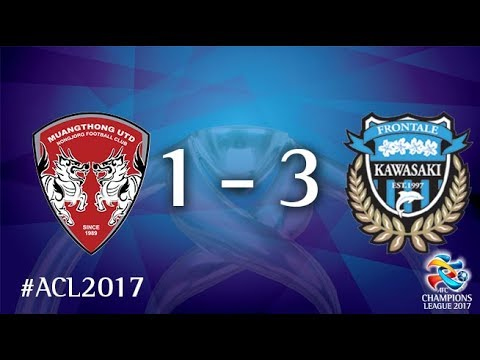 Muangthong United vs Kawasaki Frontale (AFC Champions League 2017 : Round of 16 - 1st Leg)