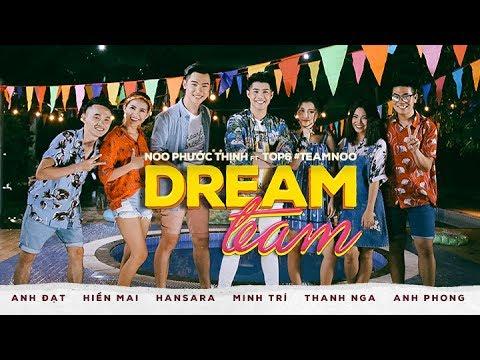 DREAM TEAM | NOO PHƯỚC THỊNH FT. TOP 6 TEAM NOO | Lyrics Video - Thời lượng: 3 phút, 48 giây.