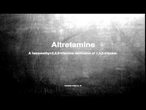 Medical vocabulary: What does Altretamine mean
