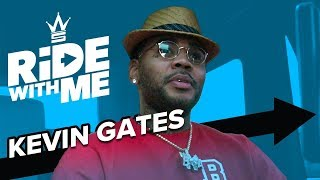 Kevin Gates: Being a Gangsta & Family Man   Ride With Me