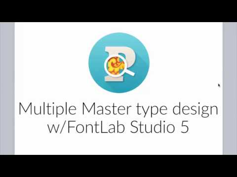 Multiple Masters for Bigger, Better Font Families. FontLab Studio 5 tutorial with Thomas Phinney