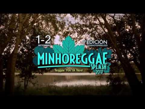 FESTIVAL MINHO REGGAE SPLASH 2017. VIDEO OFICIAL