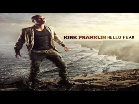 Kirk. - DOWNLOAD MP3 [ http://macrill-musicroom.blogspot.com/search?q=kirk+franklin+hello+fear ]