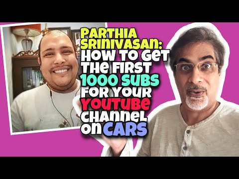 Partha: How to get First 1000 Subs for your YouTube Channel on Cars!