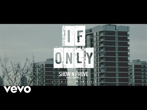 Show N Prove feat. Shakka – If Only