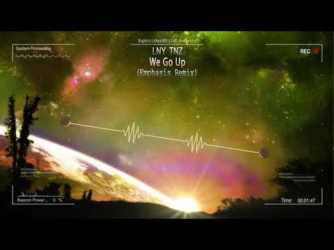LNY TNZ - We Go Up (Emphasis Remix) [HQ Edit]