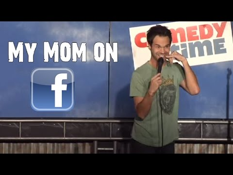 My Mom on Facebook (Stand Up Comedy)