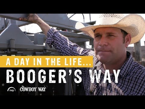 A Day In The Life...Booger's Way | The Cowboy Way