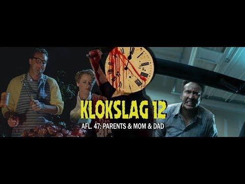 Klokslag 12 - Afl.47: Parents (1989) & Mom and Dad (2018)