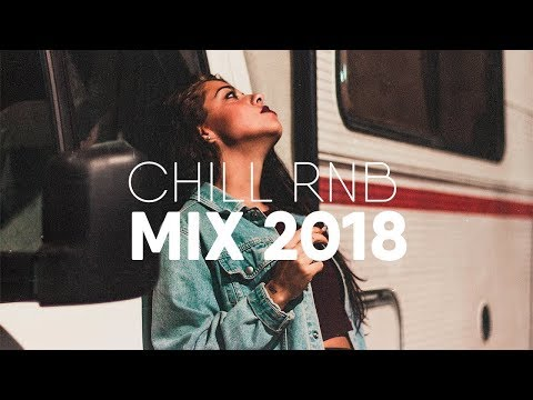 Best of Chill RnB Mix | Trapsoul 2018