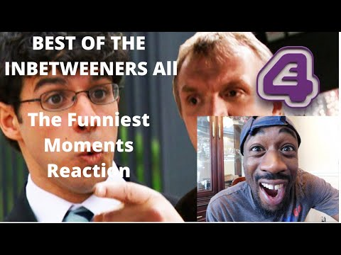 BEST OF THE INBETWEENERS All The Funniest Moments Reaction
