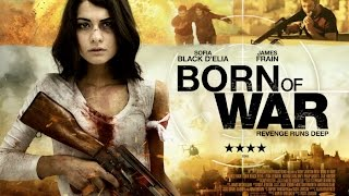 Nonton Born Of War Official Trailer  2015    Sofia Black D Elia Movie Hd Film Subtitle Indonesia Streaming Movie Download