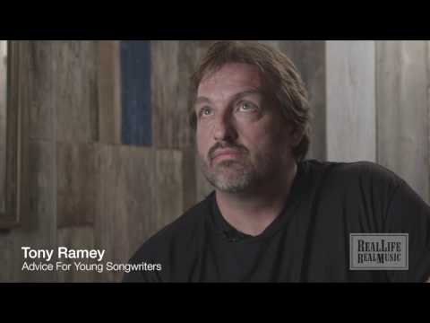 Tony Ramey -  On Advice For Young Songwriters