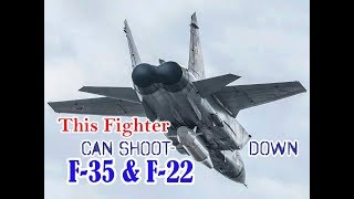 Video Russian Mig-31Fighter Can Shoot-Down F-35 & F-22. MP3, 3GP, MP4, WEBM, AVI, FLV Juli 2018