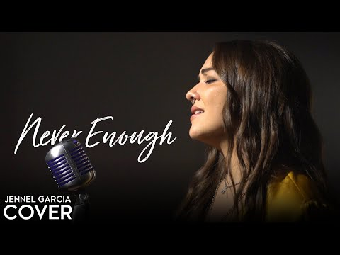 """The Greatest Showman Ensemble  """"Never Enough"""" Cover by Jennel Garcia"""